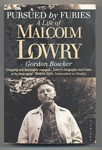 9780006546788: Pursued by Furies: Malcolm Lowry: Life of Malcolm Lowry
