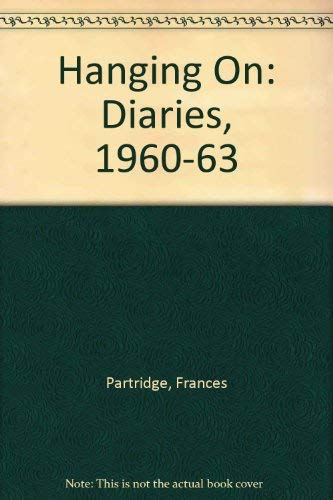 9780006547112: Hanging on: Diaries, 1960-63
