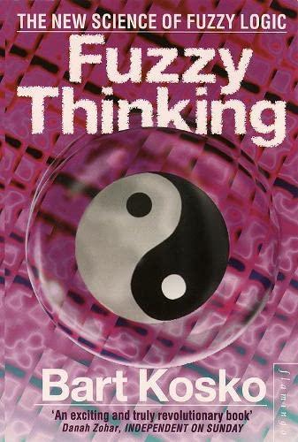 9780006547136: Fuzzy Thinking: The New Science of Fuzzy Logic