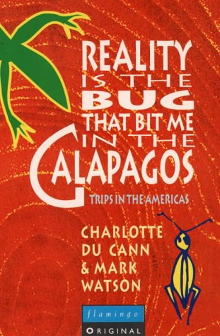 9780006547167: Reality is the Bug That Bit Me in the Galapagos