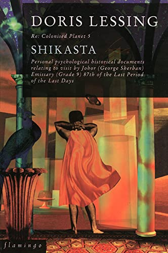 9780006547198: Shikasta: Re: Colonised Planet 5: Personal, Psychological, Historical Documents Relating to Visit by Johor (George Sherban) Emissary (Grade 9) 87th of the Last Period of the Last Days