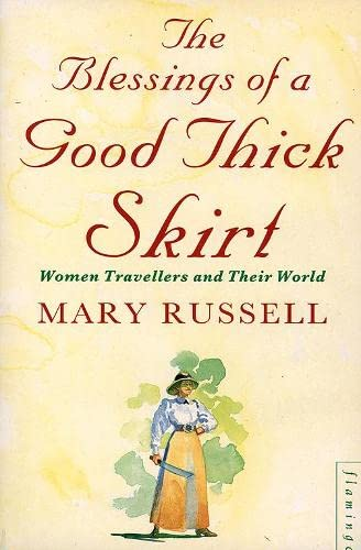 9780006547488: The Blessings of a Good Thick Skirt: Women Travellers and Their World