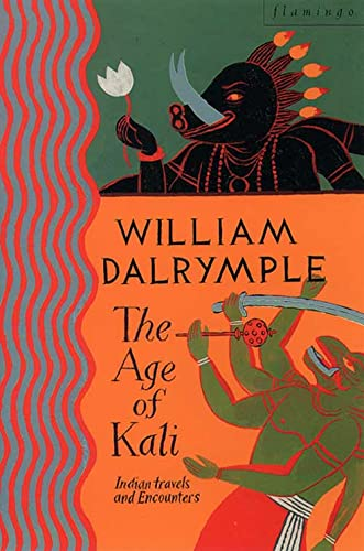 9780006547754: The Age of Kali: Travels and Encounters in India