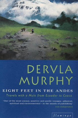 9780006547976: Eight Feet in the Andes: Travels with a Donkey from Ecuador to Cuzco