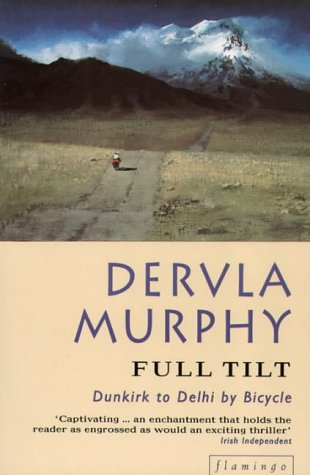 9780006548003: Full Tilt: Dunkirk to Delhi by Bicycle