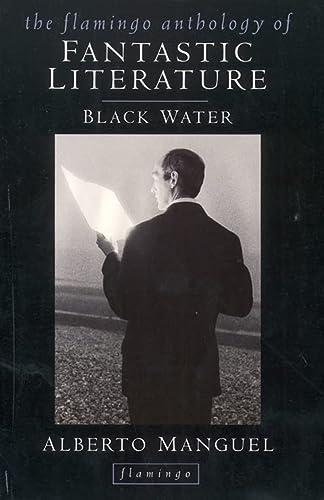 9780006548034: Black Water: Flamingo Anthology of Fantastic Literature