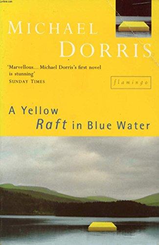 A Yellow Raft in Blue Water: A Novel: Dorris, Michael