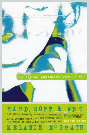 9780006548492: Hard, Soft and Wet: Digital Generation Comes of Age