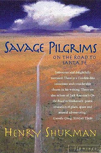 9780006550495: Savage Pilgrims: On the Road to Santa Fe