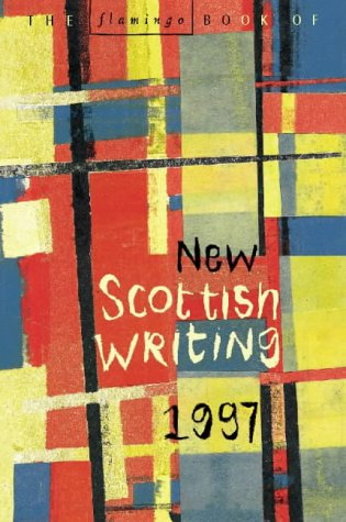 9780006550501: The Flamingo Book of New Scottish Writing 1997