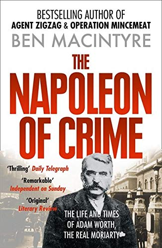 9780006550624: The Napoleon of Crime: The Life and Times of Adam Worth, the Real Moriarty