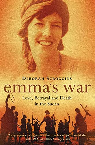9780006551478: Emma's War: Love, Betrayal and Death in the Sudan