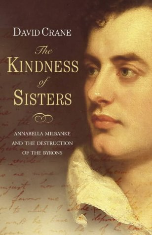 9780006551591: The Kindness of Sisters : Annabella Milbanke and the Destruction of the Byrons