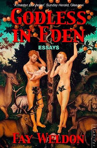 Godless in Eden (9780006551645) by Weldon, Fay