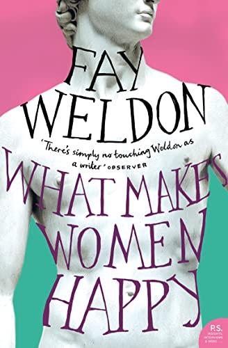 What Makes Women Happy: Weldon, Fay