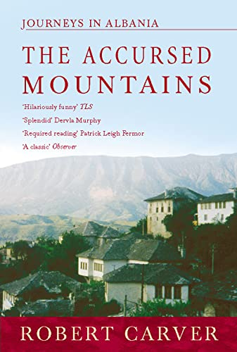 9780006551744: The Accursed Mountains: Journeys in Albania