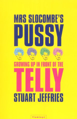 9780006551751: Mrs. Slocombe's Pussy: Growing Up in Front of the Telly