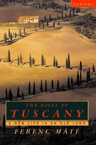9780006551928: The Hills Of Tuscany: A New Home in an Old Land