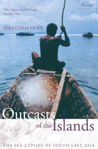 9780006551997: Outcasts of the Islands: The Sea Gypsies of South East Asia