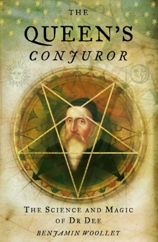 9780006552024: The Queen's Conjuror: The Life and Magic of Dr. Dee: The Science and Magic of Dr.Dee