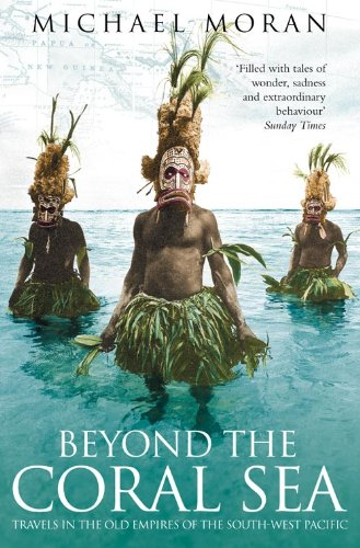 9780006552352: Beyond the Coral Sea: Travels in the Old Empires of the South-West Pacific