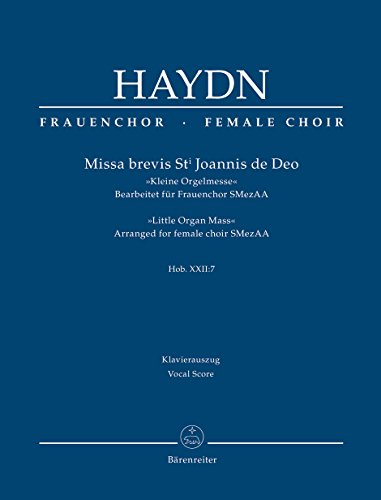 9780006559221: BARENREITER HAYDN J. - MISSA BREVIS ST. JOANNIS DE DEO HOB.XXII:7 - KLEINE ORGELMESSE - Arranged for female ch Classical sheets Choral and vocal ensembles