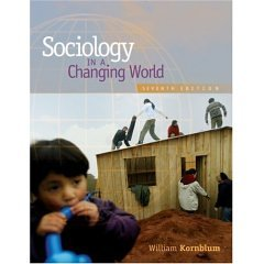 Sociology in a Changing World- Text Only: William Kornblum