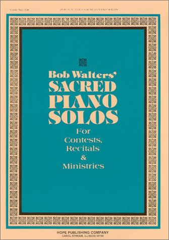 9780006593430: Bob Walters' Sacred Piano Solos: For Contests, Recitals & Ministries