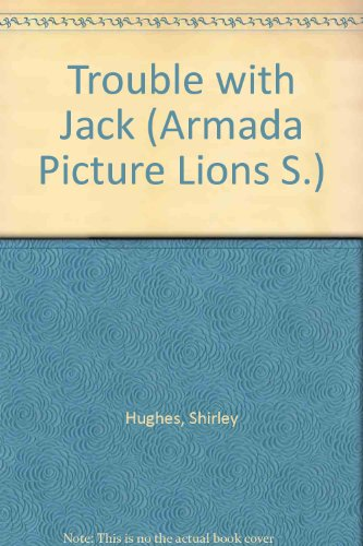 9780006606581: Trouble with Jack (Armada Picture Lions S.)