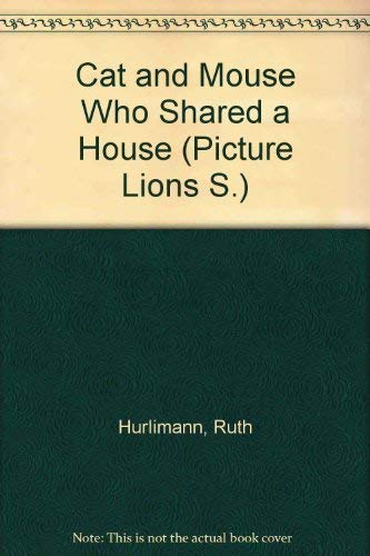 9780006608653: Cat and Mouse Who Shared a House (Picture Lions)