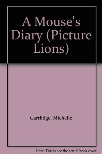 A Mouse's Diary (Picture Lions) (0006620833) by Michelle Cartlidge