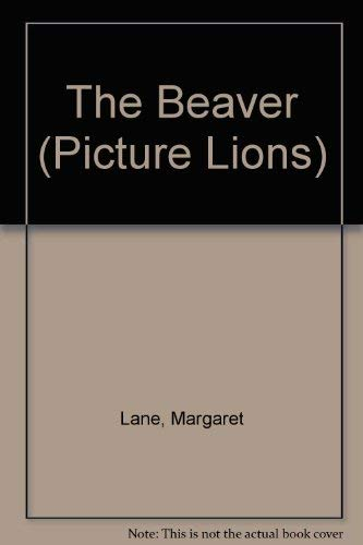9780006621010: The Beaver (Picture Lions)