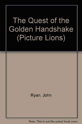 9780006622536: The Quest of the Golden Handshake (Picture Lions)