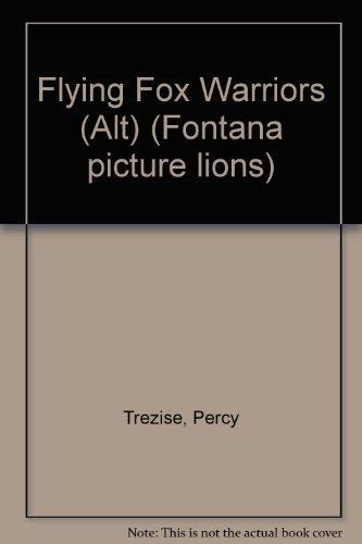 9780006623373: Flying Fox Warriors (Alt) (Fontana picture lions)