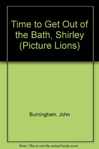 9780006623939: Time to Get Out of the Bath, Shirley (Picture Lions)