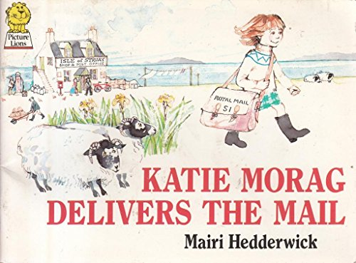 Katie Morag Delivers the Mail: MAIRI HEDDERWICK