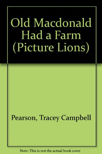 9780006624356: Old Macdonald Had a Farm (Picture Lions)