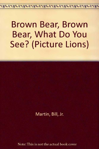 9780006625780: Brown Bear, Brown Bear, What Do You See? (Picture Lions)
