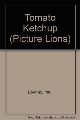 9780006629498: Tomato Ketchup (Picture Lions)