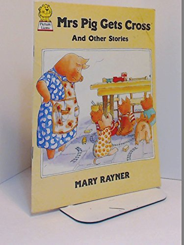 Mrs. Pig Gets Cross and Other Stories (Picture Lions): Rayner, Mary