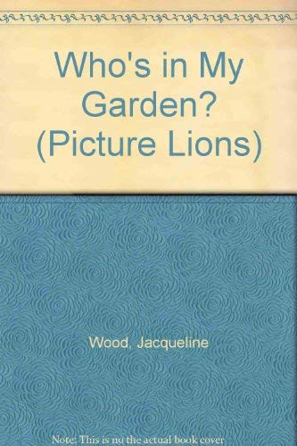 9780006630692: Who's in My Garden? (Picture Lions)