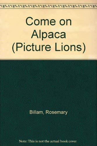 9780006633808: Come on Alpaca (Picture Lions)