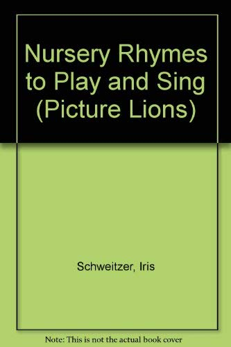 9780006633884: Nursery Rhymes to Play and Sing (Picture Lions)