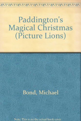 9780006635505: Paddington's Magical Christmas (Picture Lions)