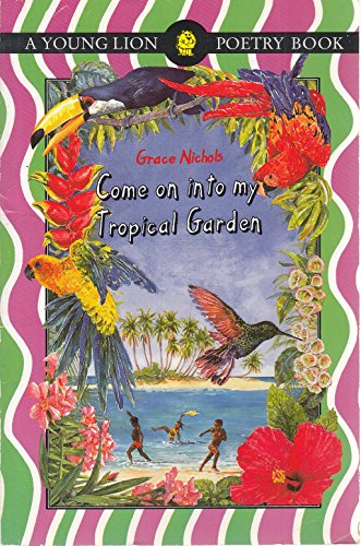 9780006640363: Come on into My Tropical Garden (A Young Lion poetry book)