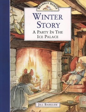 9780006640684: Winter Story: A Party In The Ice Palace (Brambly Hedge)