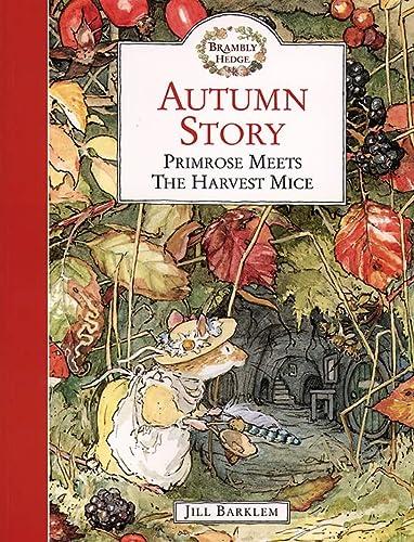 9780006640691: Autumn Story: Primrose Meets the Harvest Mice (Brambly Hedge)