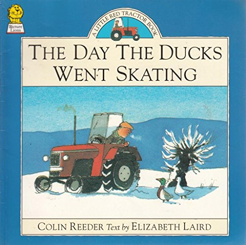9780006641292: The Day the Ducks Went Skating (Little Red Tractor Books)