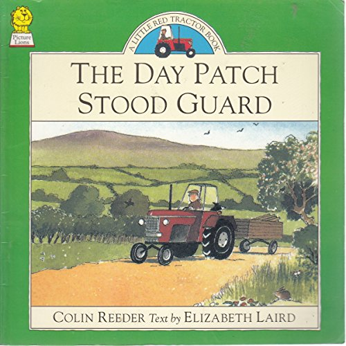 9780006641902: The Day Patch Stood Guard (Little Red Tractor Books)