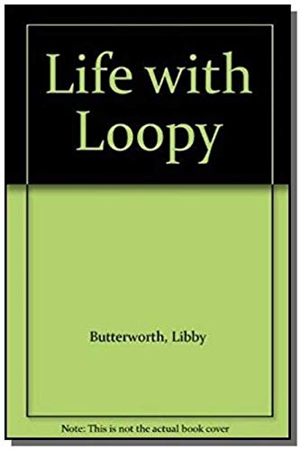 9780006642008: Life with Loopy
